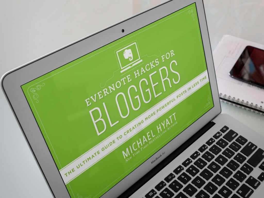 Evernote Hacks for Bloggers by Michael Hyatt