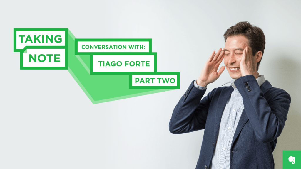 Taking Note Podcast with Tiago Forte Part Two