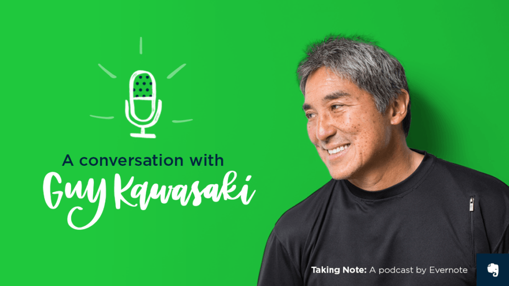 Taking Note Podcast with Guy Kawasaki