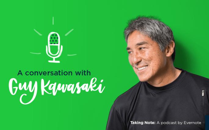 Taking Note Podcast with Guy Kawasaki