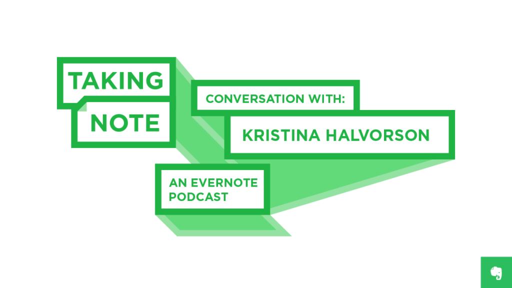 Taking Note Podcast with Kristina Halvorson